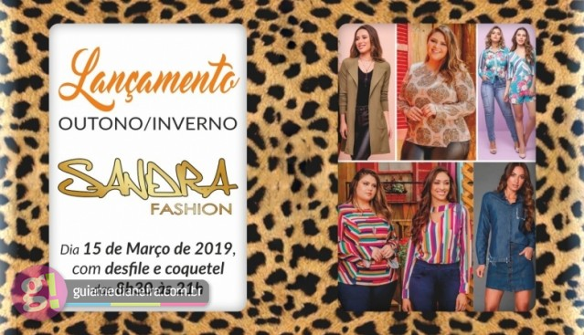 136ee0f56 A Sandra Fashion preparou para a noite desta sexta-feira (15), um evento  super especial para você conhecer a nova coleção outono/inverno.
