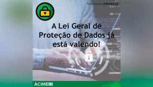 Acime: Lei Geral de Proteção de Dados já esta valendo -